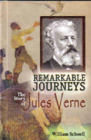 Remarkable Journeys: The Life of Jules Verne