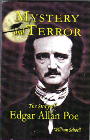 Mystery and Terror: The Story of Edgar Allan Poe